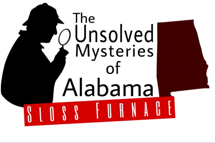 Unsolved Mysteries of Ala.: Sloss Furnace